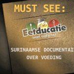 MUST SEE: Surinaamse documentaire Eetducatie